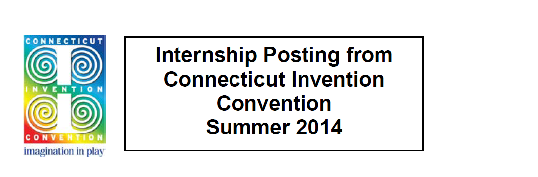 Connecticut Invention Convention Internship Opportunity Summer 2014